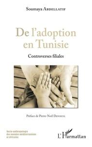 Soumaya Abdellatif - De l'adoption en Tunisie - Controverses filiales.
