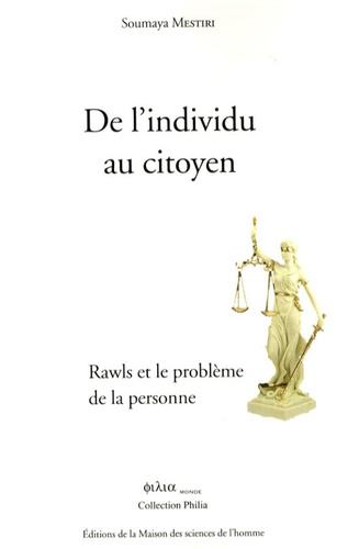 Soumaya Mestiri - De l'individu au citoyen - Rawls et le problème de la personne.