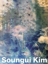 Soun-gui Kim - Lazy Clouds.