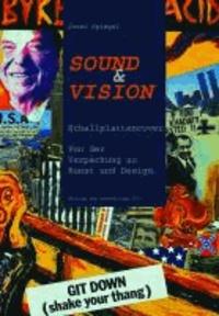 Sound & Vision - Schallplattencover. Von der Verpackung zu Kunst und Design.