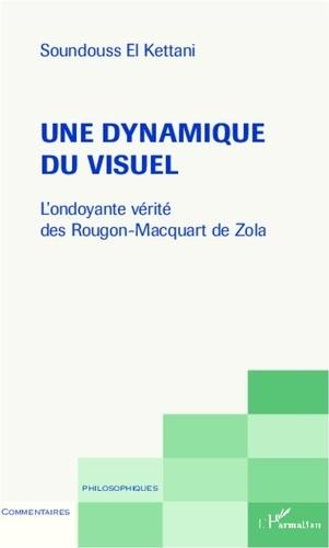 Soundouss El Kettani - Une dynamique du visuel - L'ondoyante vérité des Rougon-Macquart de Zola.