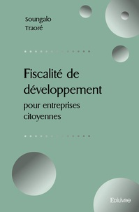 Soungalo Traoré - Fiscalité de développement pour entreprises citoyennes.