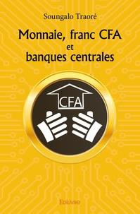 Soungalo Traoré - Monnaie, franc CFA et banques centrales.