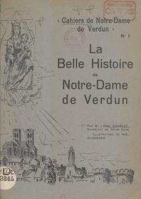 Souplet et Noël Gloesner - La belle histoire de Notre-Dame de Verdun.