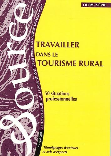Yannick Fassaert - Source Hors série N° 6, Aoû : Travailler dans le tourisme rural - 50 Situations professionnelles.