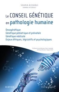 Le conseil génétique en pathologie humaine - Souria Aissaoui pdf epub