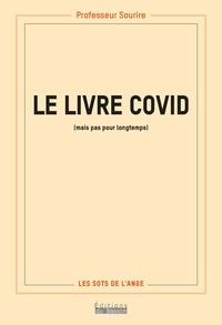 Sourire Professeur - Le livre du Covid (mais pas pour longtemps).