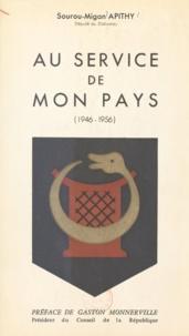 Sourou-Migan Apithy et Gaston Monnerville - Au service de mon pays - 1946-1956.