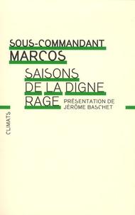 Sous-commandant Marcos - Saisons de la digne rage.