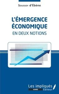 Soussoy d' Ebène - L'émergence économique en deux notions.