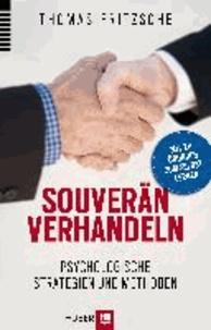 Souverän verhandeln - Psychologische Strategien und  Methoden. mit 20 Übungen zum Selbstlernen.