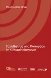 Sozialbetrug und Korruption im Gesundheitswesen.