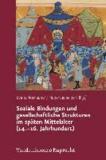 Soziale Bindungen und gesellschaftliche Strukturen im späten Mittelalter (14.-16. Jahrhundert).