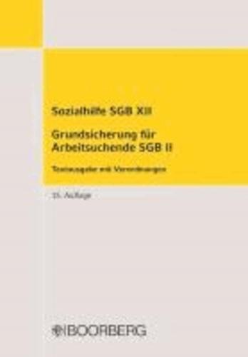 Sozialhilfe SGB XII Grundsicherung für Arbeitsuchende SGB II - Textausgabe mit Verordnungen.