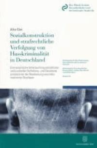 Sozialkonstruktion und strafrechtliche Verfolgung von Hasskriminalität in Deutschland - Eine empirische Untersuchung polizeilicher und justizieller Definitions- und Selektionsprozesse bei der Bearbeitung vorurteilsmotivierter Straftaten.
