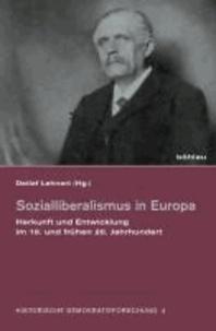 Sozialliberalismus in Europa - Herkunft und Entwicklung im 19. und frühen 20. Jahrhundert.
