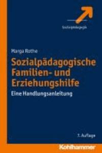 Sozialpädagogische Familien- und Erziehungshilfe - Eine Handlungsanleitung.