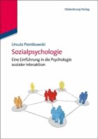 Sozialpsychologie - Eine Einführung in die Psychologie sozialer Interaktion.
