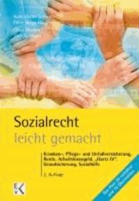 Sozialrecht leicht gemacht - Kranken-, Pflege- und Unfallversicherung, Rente, Arbeitslosenversicherung, Grundsicherung, Sozialhilfe.