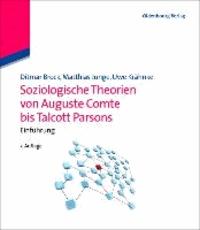 Soziologische Theorien von Auguste Comte bis Talcott Parsons - Einführung.