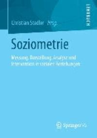 Christian Stadler - Soziometrie - Messung, Darstellung, Analyse und Intervention in sozialen Beziehungen.
