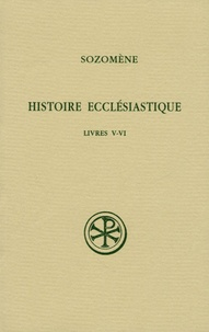 Sozomène - Histoire ecclésiastique - Livres V-VI.