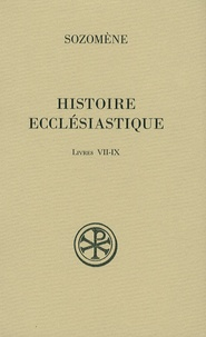 Sozomène - Histoire ecclésiastique - Livres VII-IX.