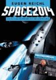 Space 2014 - Das aktuelle Raumfahrtjahr mit Chronik 2013.