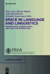 Space in Language and Linguistics - Geographical, Interactional, and Cognitive Perspectives.