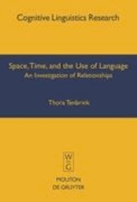Space, Time, and the Use of Language - An Investigation of Relationships.