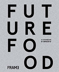 Space10 - Future food today - Cookbook by space10.