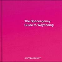 Spaceagency - The Spaceagency - Guide to Wayfinding.