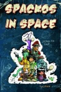 Spackos in Space.