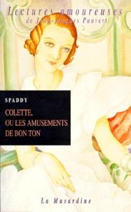 Spaddy - Colette, ou les amusements de bon ton.
