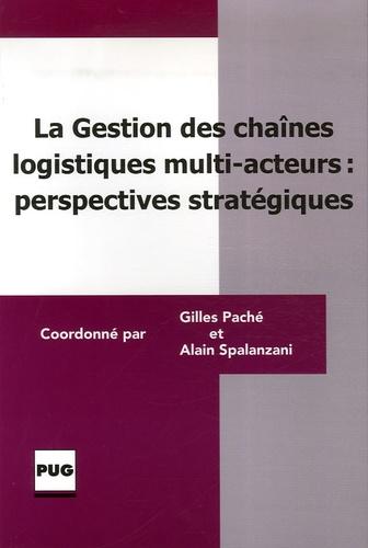 SPALANZANI - La gestion des chaînes logistiques multi-acteurs : perspectives stratégiques.