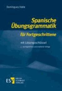 Spanische Übungsgrammatik für Fortgeschrittene - Mit Lösungsschlüssel.