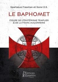 Téléchargement d'ebooks sur iphone Le Baphomet  - Figure de l'ésotérisme templier et de la franc-maçonnerie