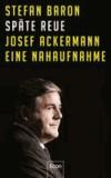 Späte Reue - Josef Ackermann - eine Nahaufnahme.