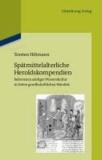 Spätmittelalterliche Heroldskompendien - Referenzen adeliger Wissenskultur in Zeiten gesellschaftlichen Wandels (Frankreich und Burgund, 15. Jahrhundert).