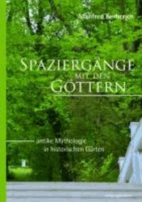 Spaziergänge mit den Göttern - Antike Mythologie in historischen Gärten.