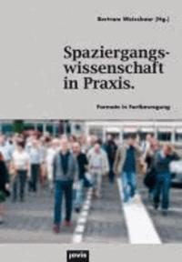 Spaziergangswissenschaft in Praxis. - Formate in Fortbewegung.
