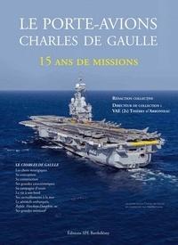 SPE Barthélémy - Le porte-avions Charles de Gaulle - 15 ans de missions.