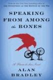 Speaking from Among the Bones - A Flavia de Luce Novel.