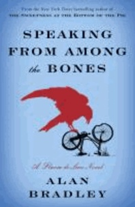 Speaking from Among the Bones - A Flavia de Luce Novel.