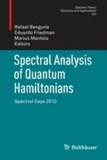 Spectral Analysis of Quantum Hamiltonians - Spectral Days 2010.