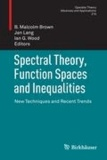 Spectral Theory, Function Spaces and Inequalities - New Techniques and Recent Trends.
