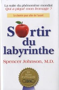 Spencer Johnson - Sortir du labyrinthe.