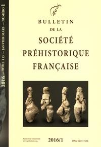 Société préhistorique français - Bulletin de la société préhistorique française Tome 113 N° 1, janvi : .