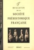 Société préhistorique français - Bulletin de la société préhistorique française Tome 113 N° 2, avril : .