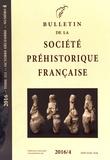 Société préhistorique français - Bulletin de la société préhistorique française Tome 113 N° 4, octob : .